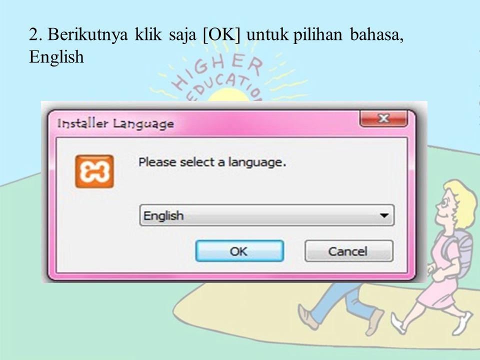 2. Berikutnya klik saja [OK] untuk pilihan bahasa, English
